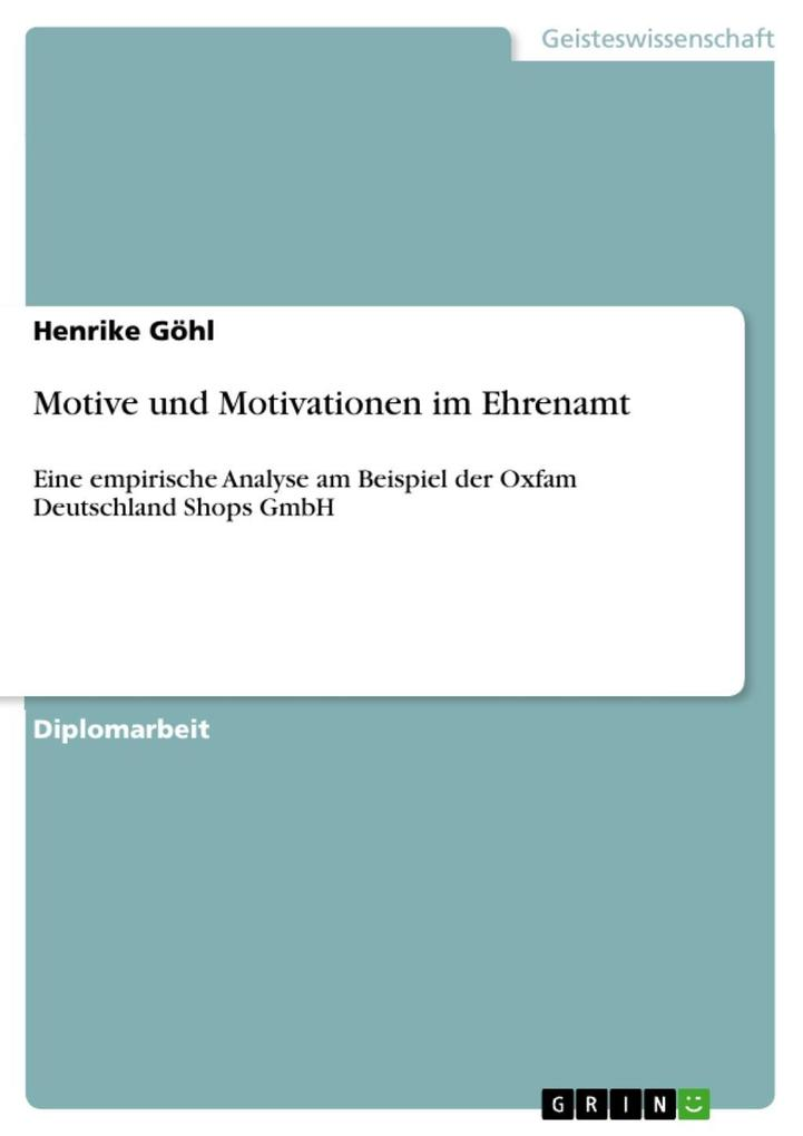Motive und Motivationen im Ehrenamt als eBook Download von Henrike Göhl, Henrike Göhl - Henrike Göhl, Henrike Göhl