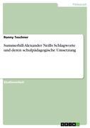 Teschner, Ronny: Summerhill-Alexander Neills Schlagworte und deren schulpädagogische Umsetzung