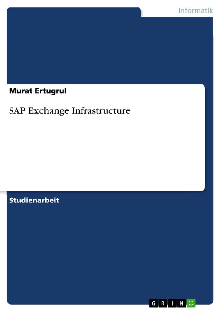 SAP Exchange Infrastructure als eBook Download von Murat Ertugrul - Murat Ertugrul