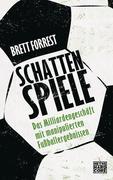 Brett Forrest: Schattenspiele
