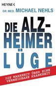 Nehls, Michael: Die Alzheimer-Lüge