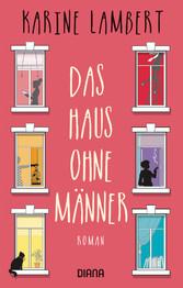 Das Haus ohne Männer - Roman - Karine Lambert