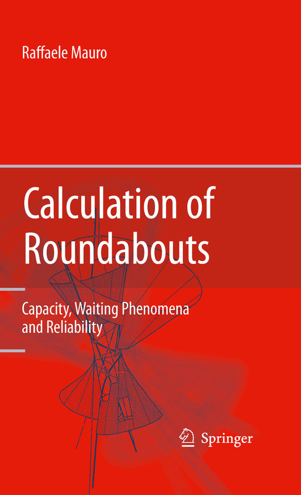 Calculation of Roundabouts - Capacity, Waiting Phenomena and Reliability