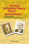 Frontiers in Number Theory, Physics, and Geometry I