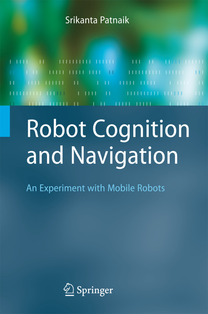 Robot Cognition and Navigation als Buch von Srikanta Patnaik - Springer