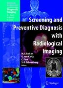 Screening and Preventive Diagnosis with Radiological Imaging (Medical Radiology / Diagnostic Imaging)