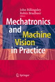 Mechatronics and Machine Vision in Practice - John Billingsley; Robin Bradbeer