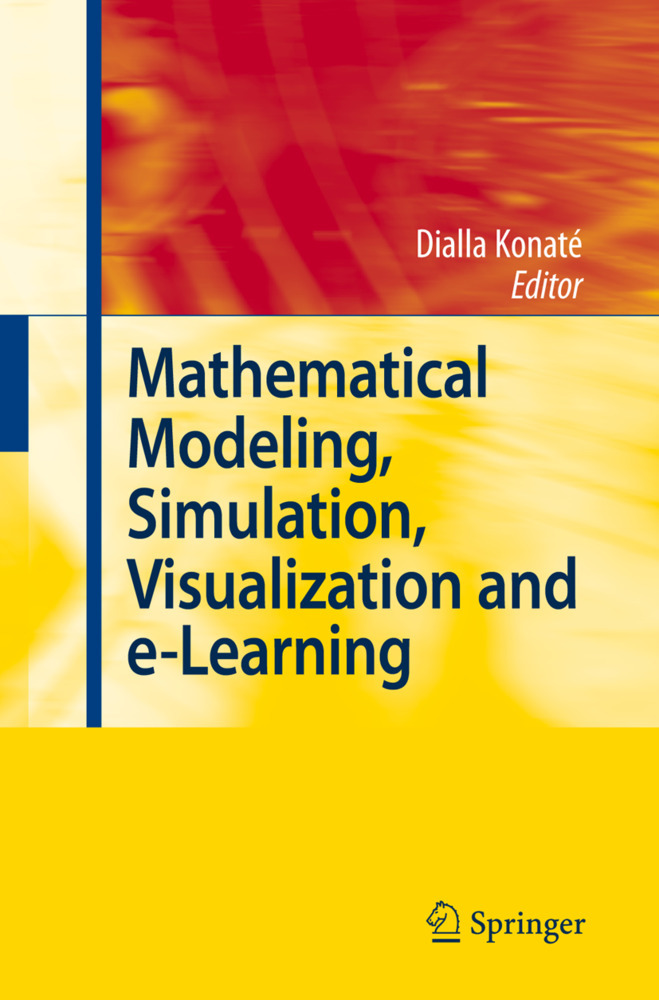 Mathematical Modeling, Simulation, Visualization and e-Learning als Buch von - Springer Berlin Heidelberg