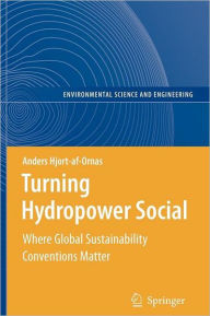 Turning Hydropower Social: Where Global Sustainability Conventions Matter - Anders Hjort-af-Ornas