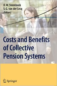 Costs and Benefits of Collective Pension Systems - Onno W. Steenbeek (Editor), S.G. Fieke van der Lecq (Editor)