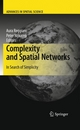 Complexity and Spatial Networks - Aura Reggiani;  Aura Reggiani;  Peter Nijkamp;  Peter Nijkamp