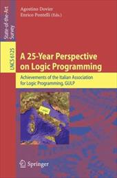 A 25-Year Perspective on Logic Programming: Achievements of the Italian Association for Logic Programming, Gulp - Dovier, Agostino / Pontelli, Enrico