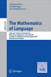 The Mathematics of Language: 10th and 11th Biennial Conference, MOL 10, Los Angeles, CA, USA, July 28-30, 2007 and MOL 11, Bielefe - Ebert, Christian / Jager, Gerhard / Michaelis, Jens