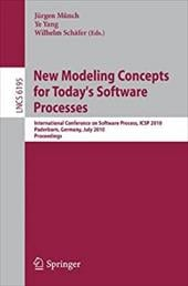 New Modeling Concepts for Today's Software Processes: International Conference on Software Process, Icsp 2010, Paderborn, Germany, - Munch, Jurgen / Yang, Ye / Schafer, Wilhelm