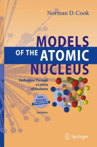 Models of the Atomic Nucleus: Unification Through a Lattice of Nucleons - Norman D. Cook