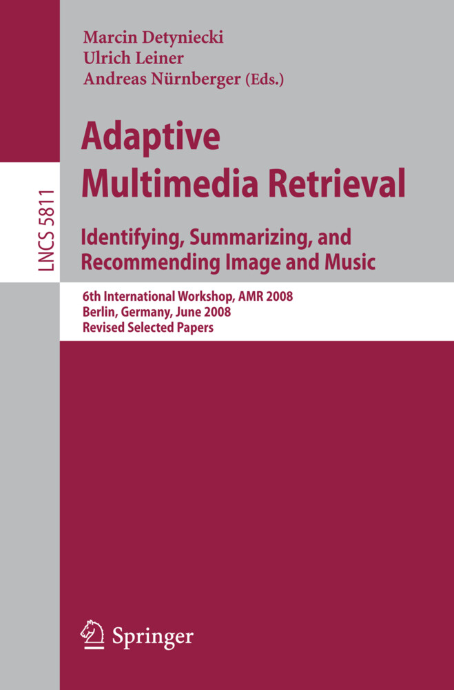 Adaptive Multimedia Retrieval: Identifying, Summarizing, and Recommending Image and Music als Buch von - Springer-Verlag GmbH