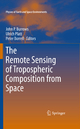 The Remote Sensing of Tropospheric Composition from Space - John P. Burrows; Ulrich Platt; Peter Borrell