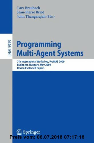 Gebr. - Programming Multi-Agent Systems: 7th International Workshop, ProMAS 2009, Budapest, Hungary, May10-15, 2009.Revised Selected Papers (Lecture N
