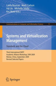 Systems and Virtualization Management: Standards and the Cloud: Third International DMTF Academic Alliance Workshop, SVM 2009, Wuhan, China, September 22-23, 2009. Revised Selected Papers - Latifa Boursas