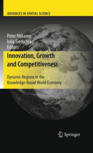 Innovation, Growth and Competitiveness: Dynamic Regions in the Knowledge-Based World Economy - Peter Nijkamp