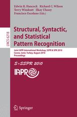 Structural, Syntactic, and Statistical Pattern Recognition - Edwin R. Hancock; Richard C Wilson; Terry Windeatt; Ilkay Ulusoy; Francisco Escolano