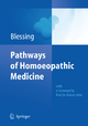 Pathways of Homoeopathic Medicine - Bettina Blessing