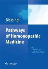 Pathways of Homoeopathic Medicine - Blessing, Bettina