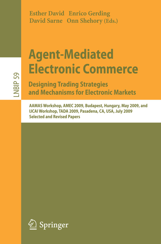 Agent-Mediated Electronic Commerce. Designing Trading Strategies and Mechanisms for Electronic Markets als Buch von - Springer-Verlag GmbH