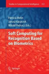 Soft Computing for Recognition Based on Biometrics - Melin, Patricia / Kacprzyk, Janusz / Pedrycz, Witold