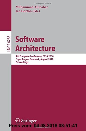 Gebr. - Software Architecture: 4th European Conference, ECSA 2010, Copenhagen, Denmark, August 23-26, 2010, Proceedings (Lecture Notes in Computer Sci