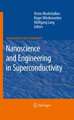 Nanoscience and Engineering in Superconductivity - Victor Moshchalkov; Roger Woerdenweber; Wolfgang Lang