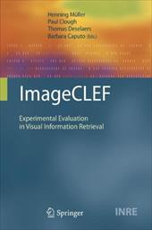 ImageCLEF: Experimental Evaluation in Visual Information Retrieval - Muller, Henning / Clough, Paul / Deselaers, Thomas