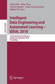 Intelligent Data Engineering and Automated Learning -- IDEAL 2010: 11th International Conference, Paisley, UK, September 1-3, 2010, Proceedings Colin