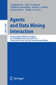 Agents and Data Mining Interaction - Longbing Cao; Ana L.C. Bazzan; Vladimir Gorodetsky; Pericles A. Mitkas; Gerhard Weiss; Philip S. Yu