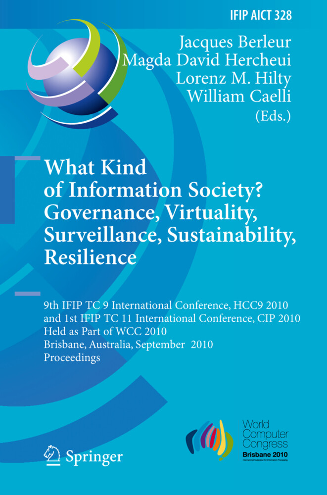 What Kind of Information Society? Governance, Virtuality, Surveillance, Sustainability, Resilience als Buch von