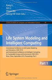 Life System Modeling and Intelligent Computing: International Conference on Life System Modeling and Simulation, LSMS 2010, and In - Li, Kang / Li, Xin / Ma, Shiwei