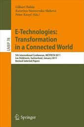 E-Technologies: Transformation in a Connected World: 5th International Conference, MCETECH 2011, Les Diablerets, Switzerland, Janu - Babin, Gilbert / Stanoevska-Slabeva, Katarina / Kropf, Peter