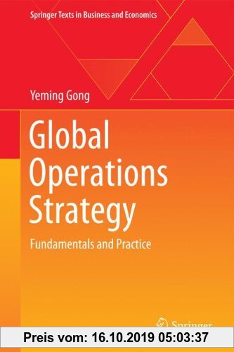 Gebr. - Global Operations Strategy: Fundamentals and Practice (Springer Texts in Business and Economics)