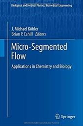 Micro-Segmented Flow: Applications in Chemistry and Biology