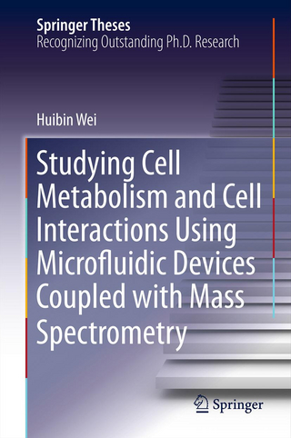 Studying Cell Metabolism and Cell Interactions Using Microfluidic Devices Coupled with Mass Spectrometry - Huibin Wei