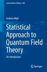 Statistical Approach to Quantum Field Theory - Andreas Wipf
