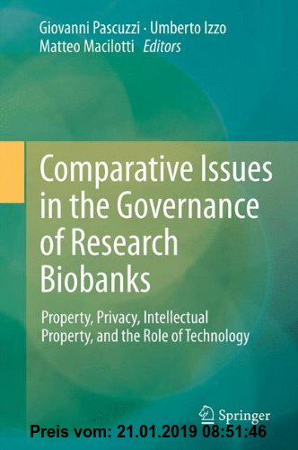 Gebr. - Comparative Issues in the Governance of Research Biobanks: Property, Privacy, Intellectual Property, and the Role of Technology