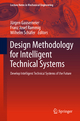 Design Methodology for Intelligent Technical Systems - Jürgen Gausemeier;  Jürgen Gausemeier;  Franz Josef Rammig;  Franz Josef Rammig;  Wilhelm Schäfer;  Wilhelm Schäfer