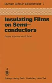 Insulating Films on Semiconductors: Proceedings of the Second International Conference, Infos 81, Erlangen, Fed. Rep. of Germany, - Schulz, M. / Pensl, G.