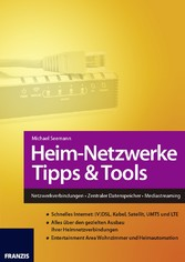 Heim-Netzwerke Tipps & Tools - Netzwerkverbindungen • Zentraler Datenspeicher • Mediastreaming - Michael Seemann