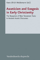 Asceticism and Exegesis in Early Christianity - Hans-Ulrich Weidemann