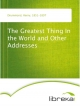 The Greatest Thing In the World and Other Addresses - Henry Drummond
