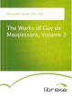 The Works of Guy de Maupassant, Volume 3 - Guy de Maupassant