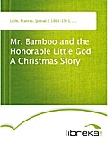 Mr. Bamboo and the Honorable Little God A Christmas Story - Frances Little