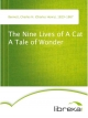 The Nine Lives of A Cat A Tale of Wonder - Charles H. (Charles Henry) Bennett